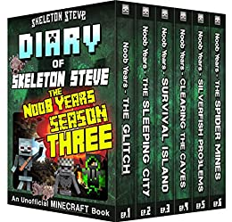 Minecraft Diary of Skeleton Steve the Noob Years - FULL Season Three (3): Unofficial Minecraft Books for Kids, Teens, & Nerds - Adventure Fan Fiction Diary ... Noob Mobs Series Diaries - Bundle Box Sets) by [Skeleton Steve, Crafty Creeper Art, Wimpy Noob Steve Minecrafty]