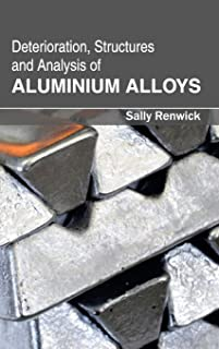 Deterioration, Structures and Analysis of Aluminium Alloys