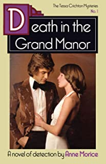 Death in the Grand Manor: A Tessa Crichton Mystery