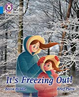 It's freezing out!: Band 04/Blue (Collins Big Cat Phonics for Letters and Sounds)
