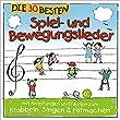 Die 30 besten Spiel- und Bewegungslieder -  Kinderlieder und Babylieder - bei amazon kaufen
