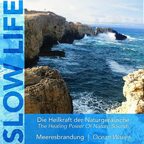 Die Heilkraft der Naturgeräusche - Meeresbrandung/Ocean
