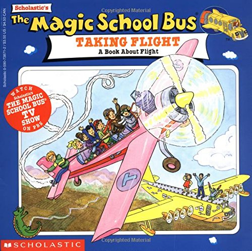 Magic School Bus Taking Flight: A Book About Flight (The Magic School Bus)の詳細を見る