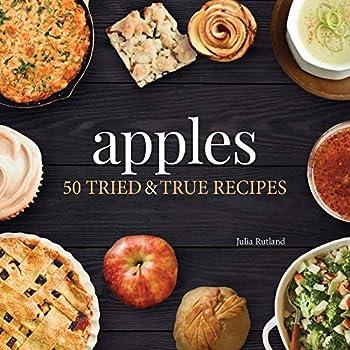 Apples  50 Tried & True Recipes  Nature s Favorite Foods Cookbooks