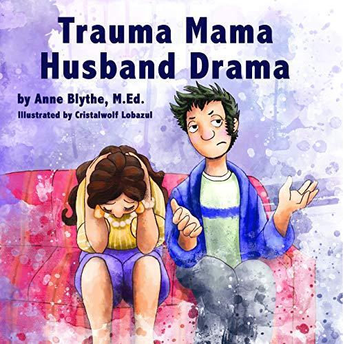 Trauma Mama Husband Drama