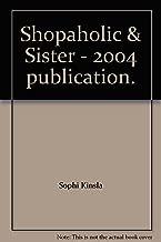 Shopaholic & Sister - 2004 publication.