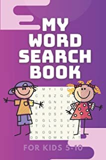 My Word Search Book for Kids 5-10: 12 Fun and Educational Word Search Puzzle Book for Boys and Girls Aged 5 to 10, With To...
