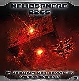 Heliosphere 2265: Folge 05: Im Zentrum der Gewalten