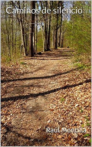 Caminos de silencio eBook: Montilla, Raúl: Amazon.es: Tienda Kindle