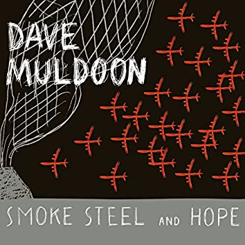 Smoke Steel and Hope