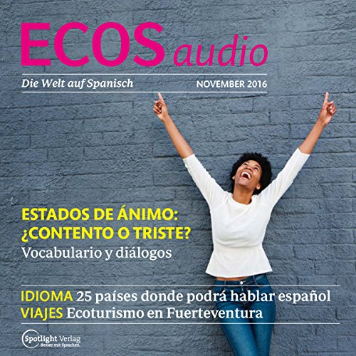 ECOS Audio - Estados de ánimo. 11/2016     Spanisch lernen Audio - Befindlichkeiten              By:                                                                                                                                 Covadonga Jimenez                               Narrated by:                                                                                                                                 div.                      Length: 57 mins     Not rated yet     Overall 0.0