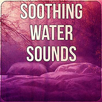 Soothing Water Sounds - Relaxing Music for Sleep, Fall Asleep and Sleep Through the Night
