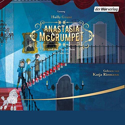 Anastasia McCrumpet und der Tag, an dem die Unke rief audiobook cover art