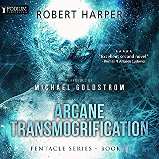 Arcane Transmogrification     Pentacle, Book 2              By:                                                                                                                                 Robert Harper                               Narrated by:                                                                                                                                 Michael Goldstrom                      Length: 11 hrs and 46 mins     268 ratings     Overall 4.6