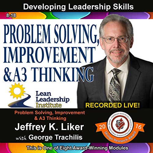 Developing Leadership Skills: Problem Solving, Improvement & A3 Thinking audiobook cover art