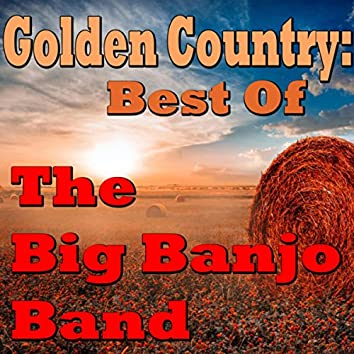 Golden Country: Best Of The Big Banjo Band