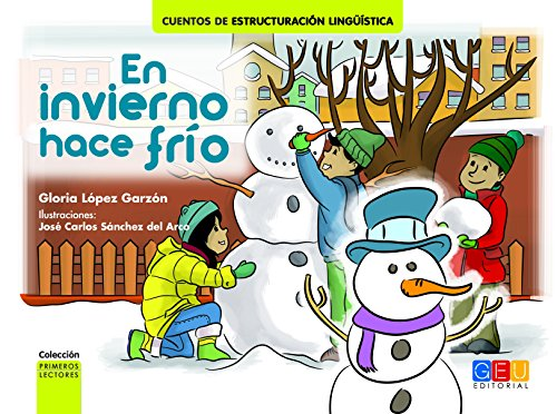 En invierno hace frío / Editorial GEU / Recomendado a partir de 6 años / Fomenta la lectura / Indicado para educar en valores / Incluye actividades ... lingüística. Primeros lectores.)