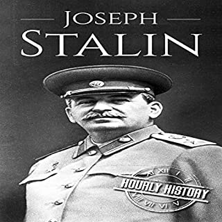 Joseph Stalin: A Life from Beginning to End                   By:                                                                                                                                 Hourly History                               Narrated by:                                                                                                                                 Stephen Paul Aulridge Jr.                      Length: 1 hr and 4 mins     Not rated yet     Overall 0.0