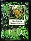Mes plus belles Histoires de Plantes - FAYARD- FRANCE LOISIRS - 01/01/1987