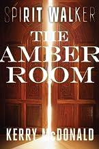 The Amber Room (Spirit Walker)