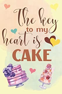 The Key To My Heart Is Cake: Elegant Lined Journal 6x9, Perfect Gift For Cake Lovers, Everyday Use, Homework and Office Wo...