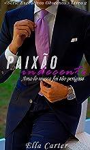 Paixão Indecente : • Série Executivos Obscenos • Livro 2