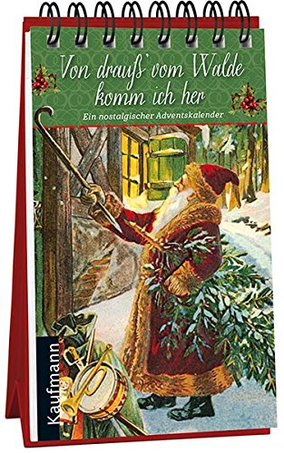 Von drauß' vom Walde komm ich her: Ein nostalgischer Adventskalender (Adventskalender für Erwachsene / Nostalgie-Aufstell-Buch)