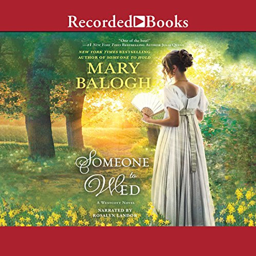 Someone to Wed                   By:                                                                                                                                 Mary Balogh                               Narrated by:                                                                                                                                 Rosalyn Landor                      Length: 11 hrs and 2 mins     15 ratings     Overall 4.6