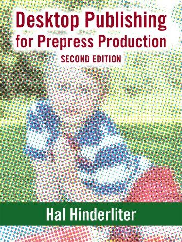 Desktop Publishing for Prepress Production, Second Edition (English Edition)