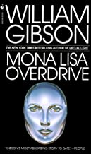 Mona Lisa Overdrive: A Novel (Sprawl Trilogy Book 3)