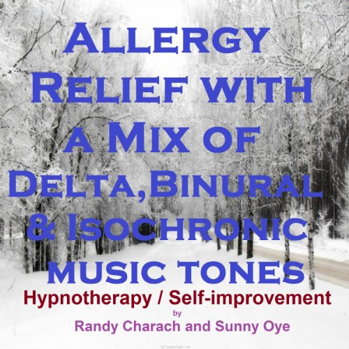 Allergy Relief with a Mix of Delta Binaural Isochronic Tones audiobook cover art