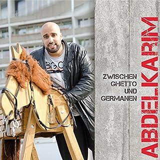Zwischen Ghetto und Germanen                   Autor:                                                                                                                                 Abdelkarim                               Sprecher:                                                                                                                                 Abdelkarim                      Spieldauer: 1 Std. und 18 Min.     44 Bewertungen     Gesamt 4,6