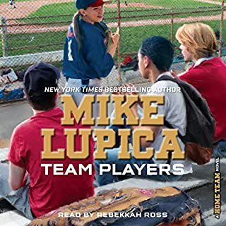 Team Players                   Written by:                                                                                                                                 Mike Lupica                               Narrated by:                                                                                                                                 Rebekkah Ross                      Length: 5 hrs and 13 mins     Not rated yet     Overall 0.0