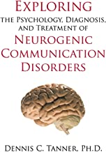 Exploring the Psychology, Diagnosis, and Treatment of Neurogenic Communication Disorders