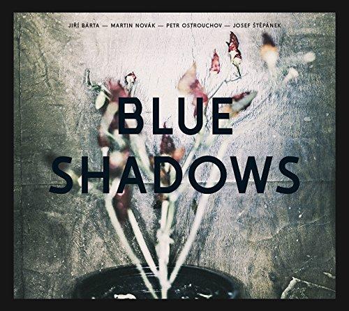 Barta, Novak, Ostrouchov, Stepanek : Blue Shadows.
