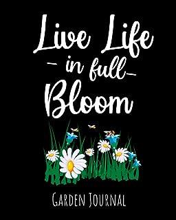 Live Life In Full Bloom: Garden Journal, Planner & Gardener Organizer | Gifts For Gardening Lovers