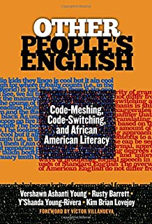 Other People's English: Code-Meshing, Code-Switching, and African American Literacy (Language and Literacy Series)
