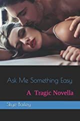 Ask Me Something Easy Paperback