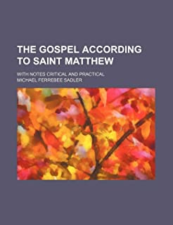 The Gospel According to Saint Matthew; With Notes Critical and Practical