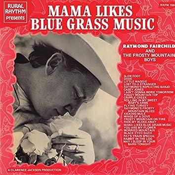 Mama Likes Bluegrass Music - 23 Bluegrass Favorites