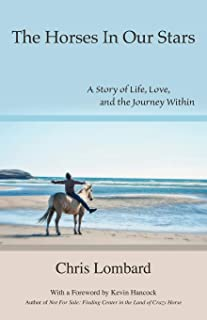 The Horses In Our Stars: A Story of Life, Love, and the Journey Within
