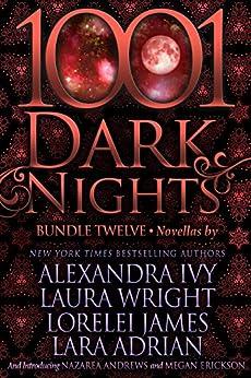 1001 Dark Nights: Bundle Twelve by [Alexandra Ivy, Laura Wright, Lorelei James, Lara Adrian, Nazarea Andrews, Megan Erickson]