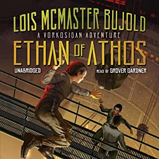 Ethan of Athos                   By:                                                                                                                                 Lois McMaster Bujold                               Narrated by:                                                                                                                                 Grover Gardner                      Length: 6 hrs and 54 mins     1,303 ratings     Overall 4.3