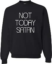 Adult Not Today Satan Sweatshirt Crewneck