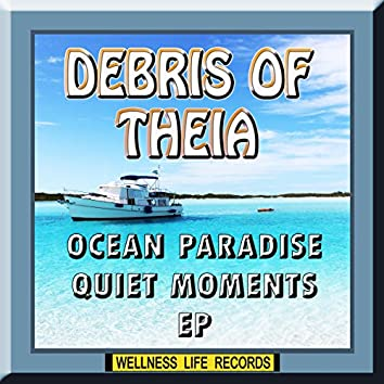 Ocean Paradise Quiet Moments EP