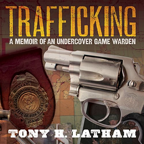 Trafficking: A Memoir of an Undercover Game Warden audiobook cover art
