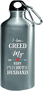 I Love Creed My Very Psychotic Husband Gift For Her - Water Bottle