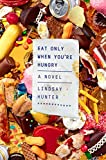 Eat Only When You're Hungry: A Novel (Hardcover)