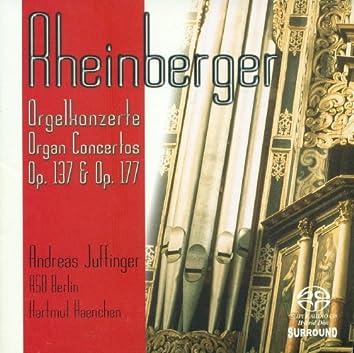 RHEINBERGER, J.G.: Organ Concertos Nos. 1 and 2 / Suite for Violin and Organ, Op. 166 (Juffinger)