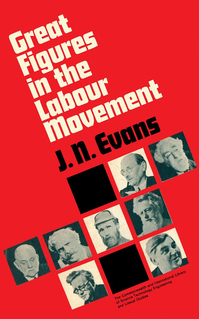 Great Figures in the Labour Movement: The Commonwealth and International Library: History Division